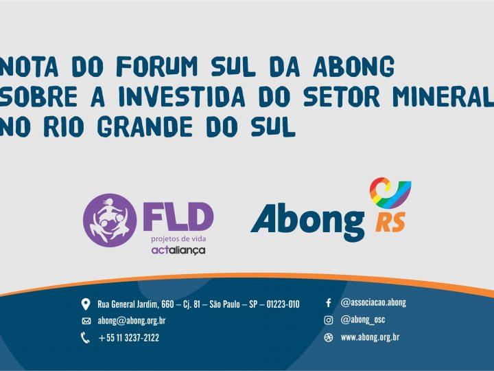 Fórum Sul da ABONG divulga nota sobre a investida do setor mineral no Rio Grande do Sul